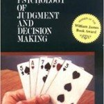 The Psychology of Judgment and Decision Making – A Book Synopsis